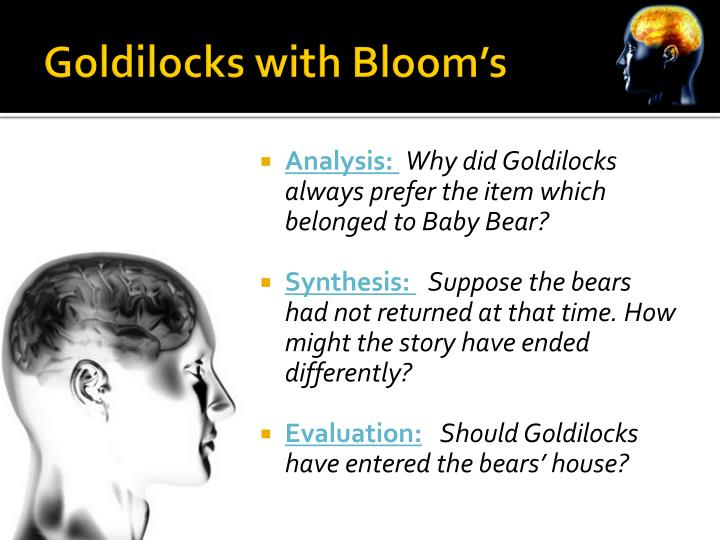 Goldilocks with Bloom's