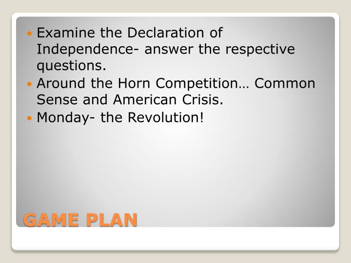 Examine the Declaration of Independence- answer the respective questions.