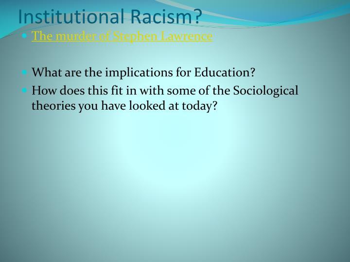 Institutional Racism?