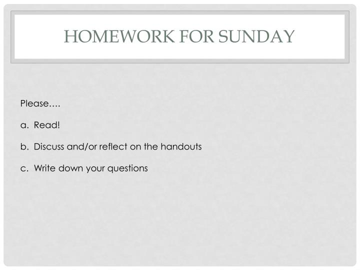 Homework for sunday