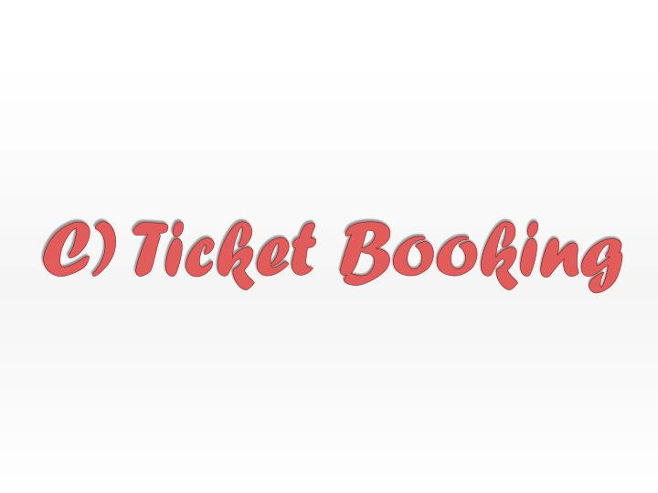 C) Ticket Booking