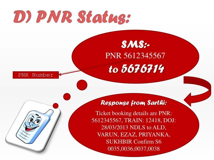 D) PNR Status:
