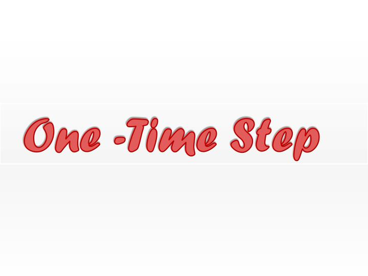 One -Time Step
