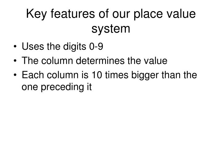 Key features of our place value system