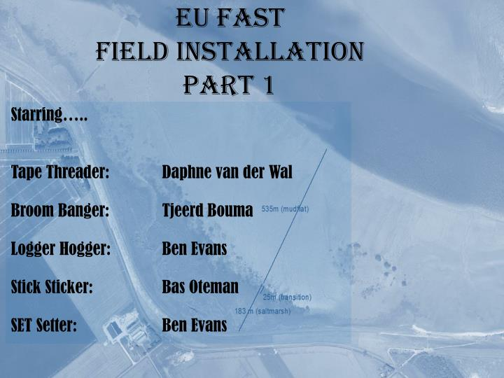 Eu fast field installation part 1