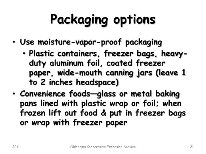 Packaging options