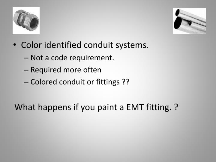 Color identified conduit systems.