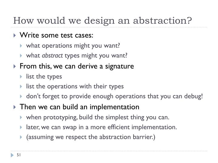 How would we design an abstraction?