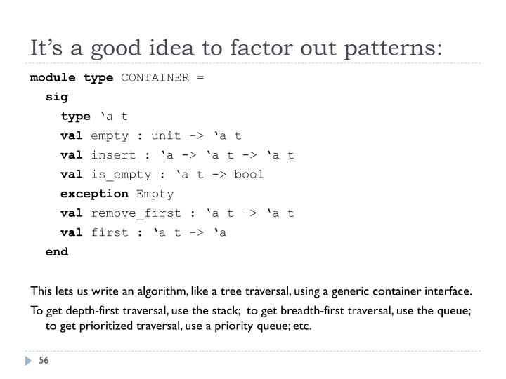 It's a good idea to factor out patterns: