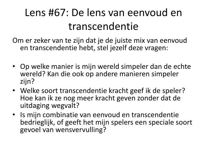 Lens #67: De lens van eenvoud en transcendentie