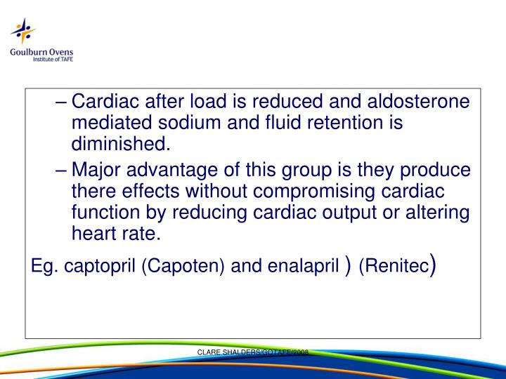 Cardiac after load is reduced and aldosterone mediated sodium and fluid retention is diminished.