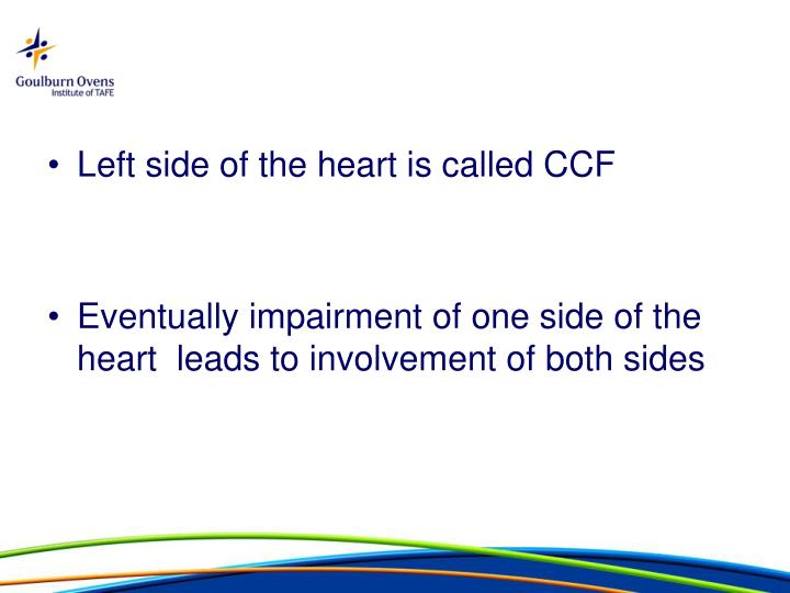 Left side of the heart is called CCF