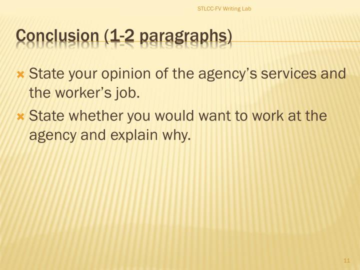 State your opinion of the agency's services and the worker's job.