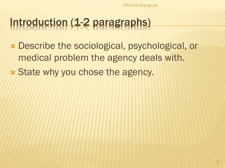 Describe the sociological, psychological, or medical problem the agency deals with.