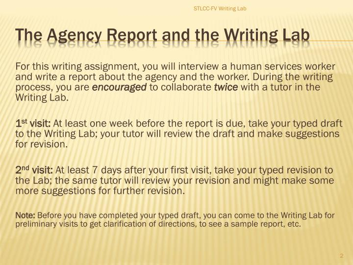 For this writing assignment, you will interview a human services worker and write a report about the agency and the worker. During the writing process, you are