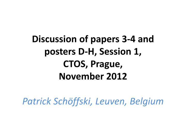 Discussion of papers 3-4 and posters D-H, Session 1,