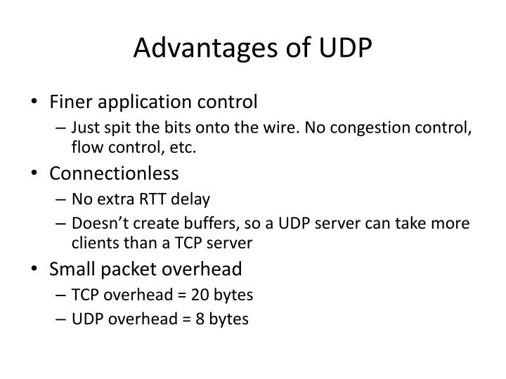 Advantages of UDP