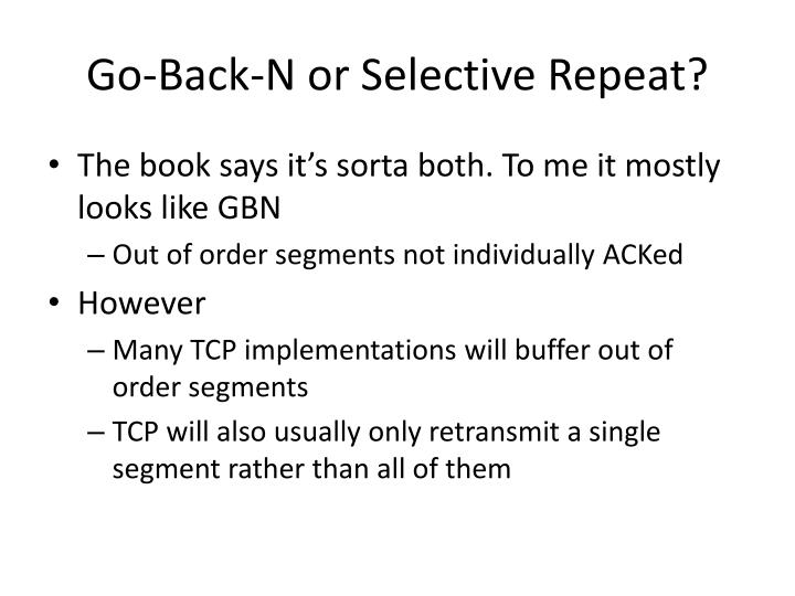 Go-Back-N or Selective Repeat?