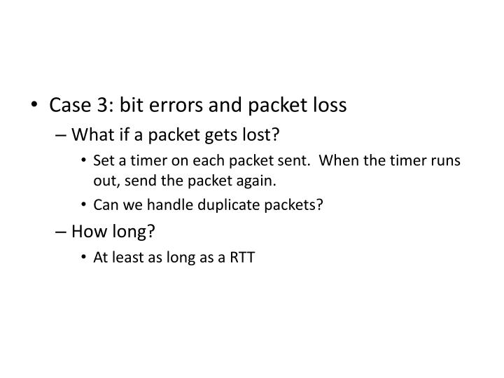 Case 3: bit errors and packet loss