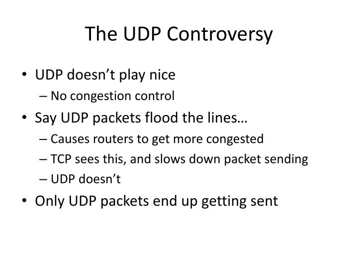 The UDP Controversy