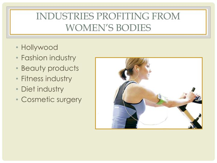 Industries profiting from women's bodies