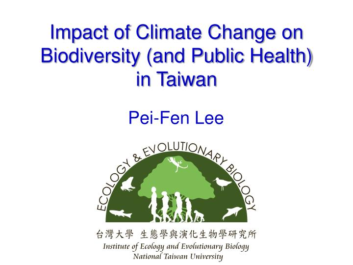 Impact of climate change on biodiversity and public health in taiwan