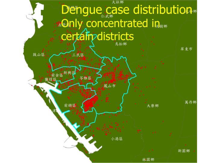 Dengue case distribution