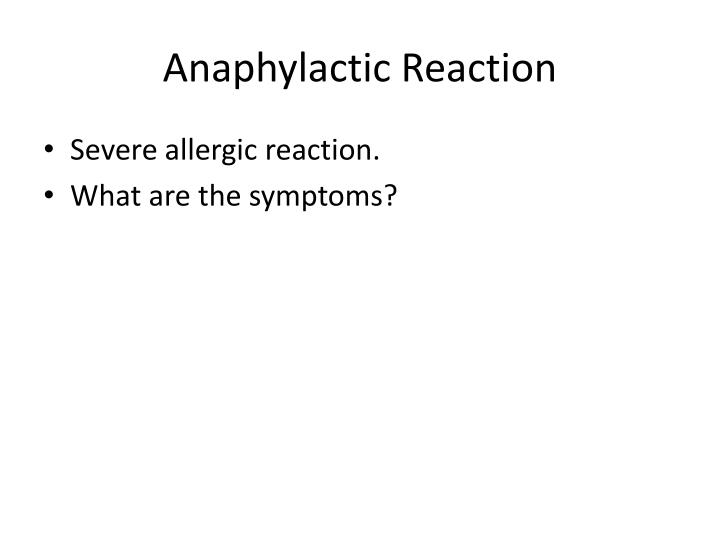 Anaphylactic Reaction