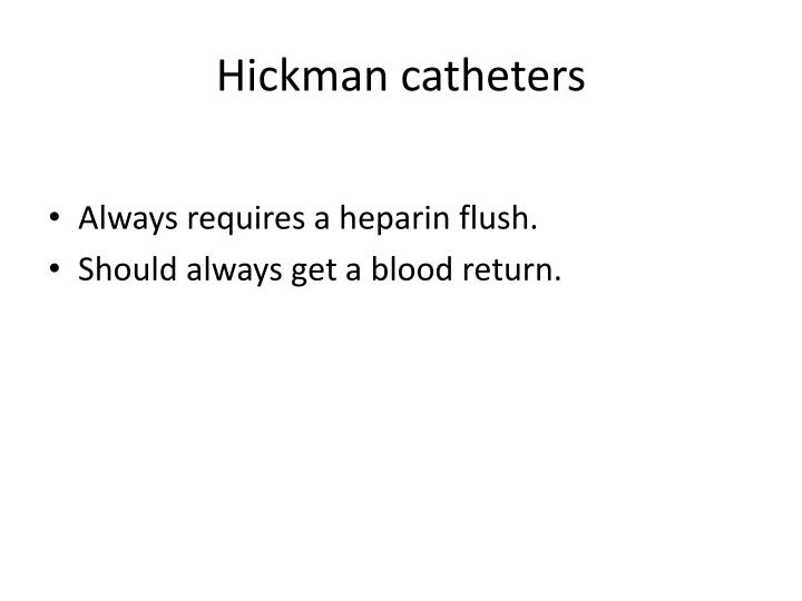 Hickman catheters