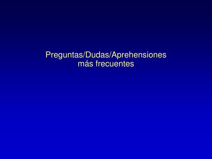 Preguntas/Dudas/Aprehensiones