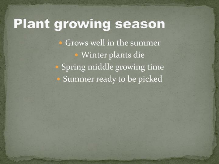 Plant growing season
