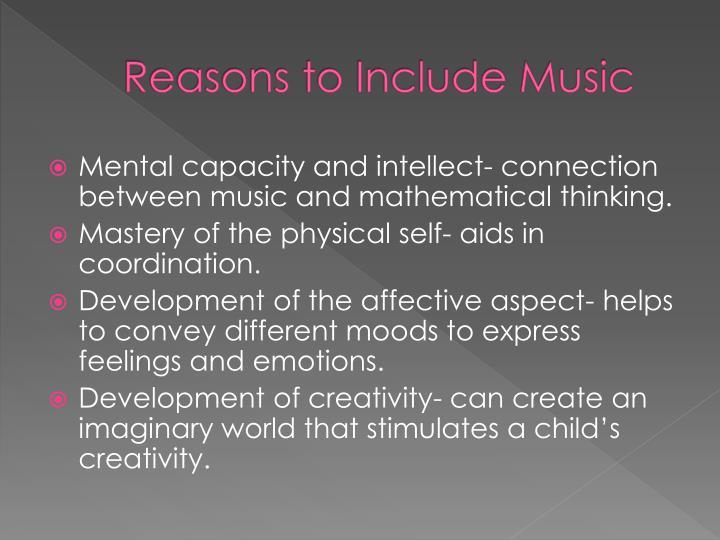 Reasons to Include Music