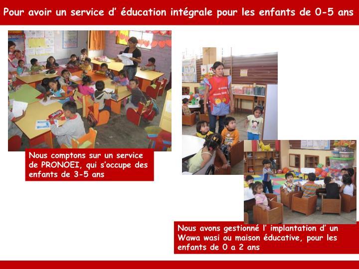 Pour avoir un service d' éducation intégrale pour les enfants de 0-5 ans
