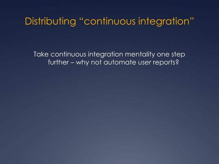 "Distributing ""continuous integration"""