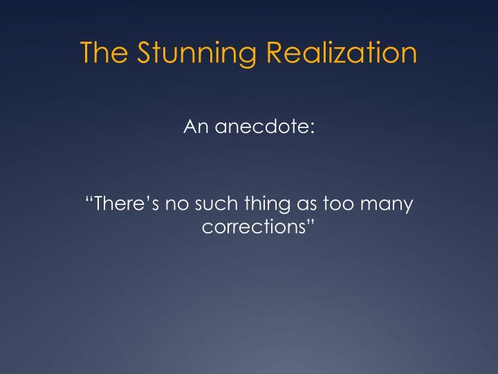 The Stunning Realization