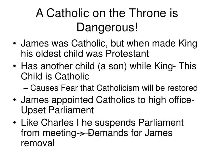 A Catholic on the Throne is Dangerous!