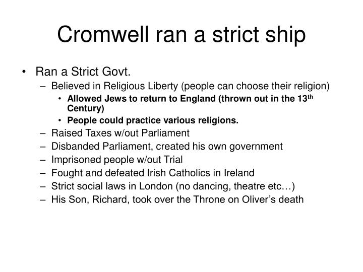Cromwell ran a strict ship