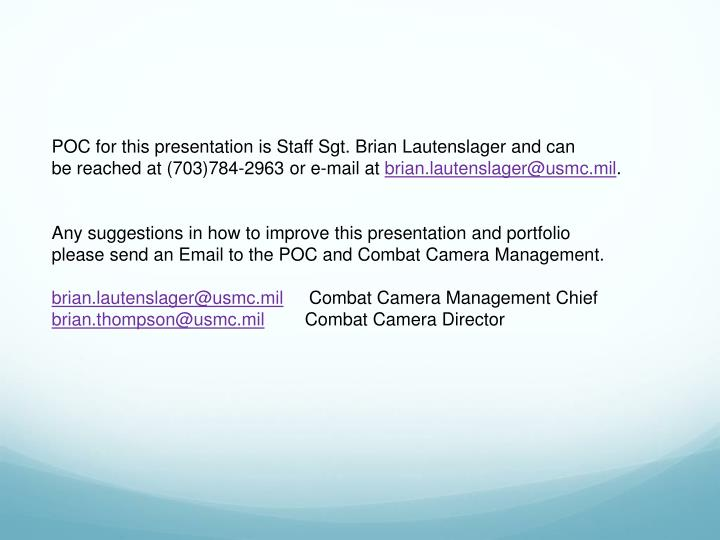 POC for this presentation is Staff Sgt. Brian Lautenslager and can