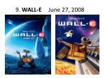 9 wall e june 27 2008