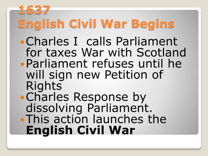 Charles I  calls Parliament for taxes War with Scotland