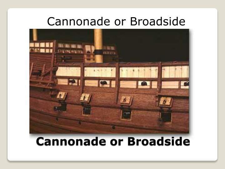 Cannonade or Broadside