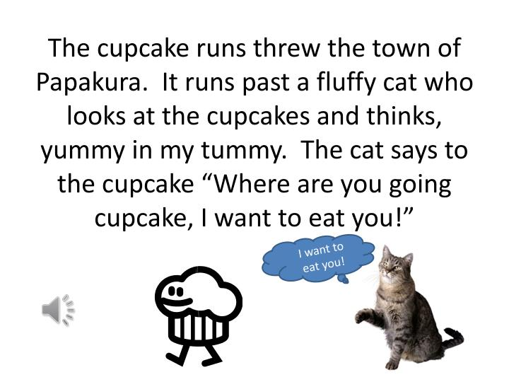 The cupcake runs threw the town of