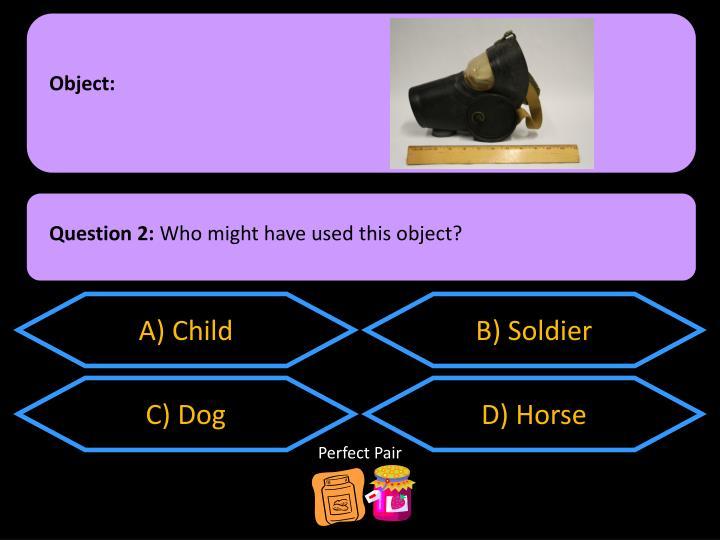 Object:
