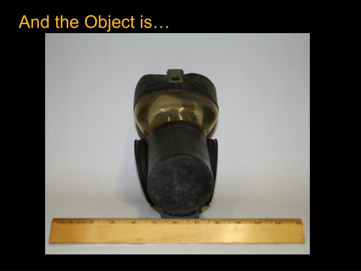 And the Object is…