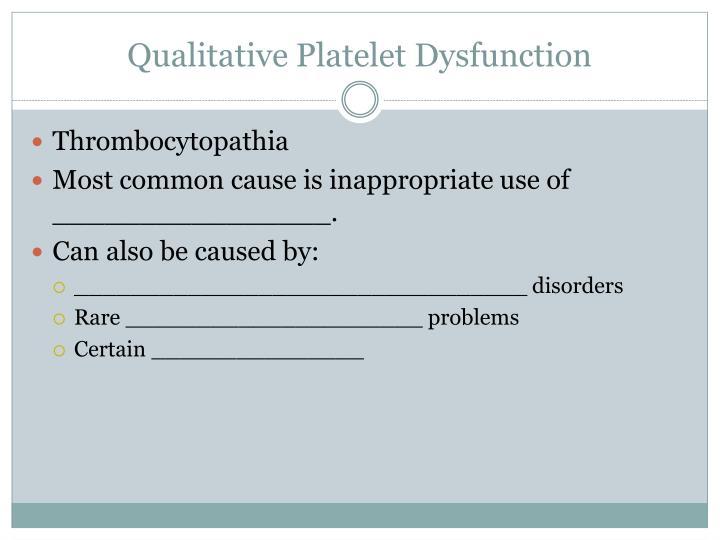 Qualitative Platelet Dysfunction