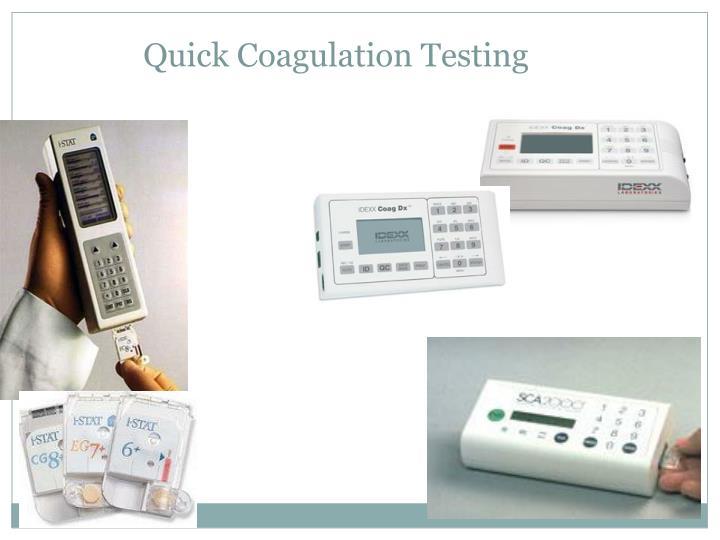 Quick Coagulation Testing