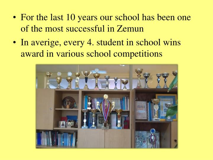 For the last 10 years our school has been one of the most successful in Zemun