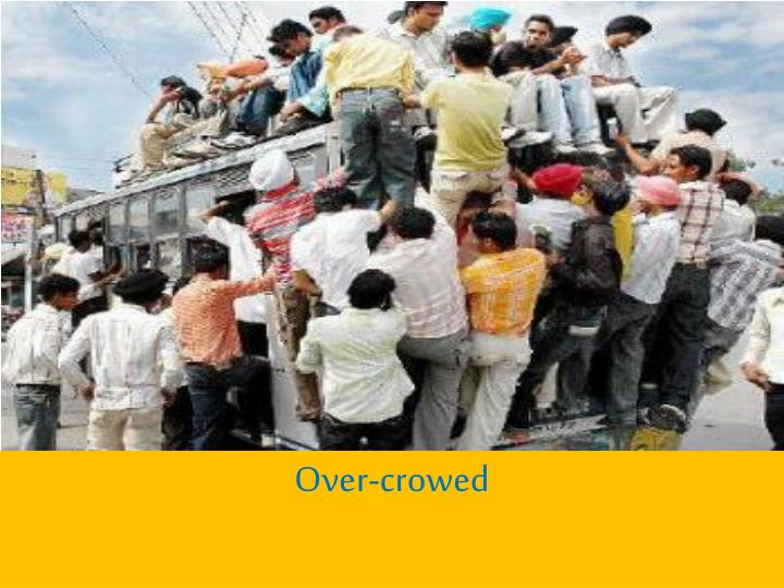 Over-crowed