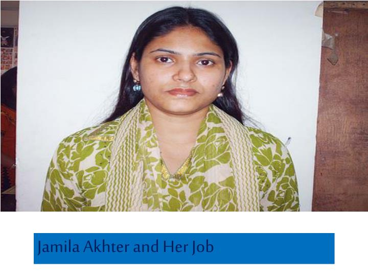 Jamila Akhter and Her Job