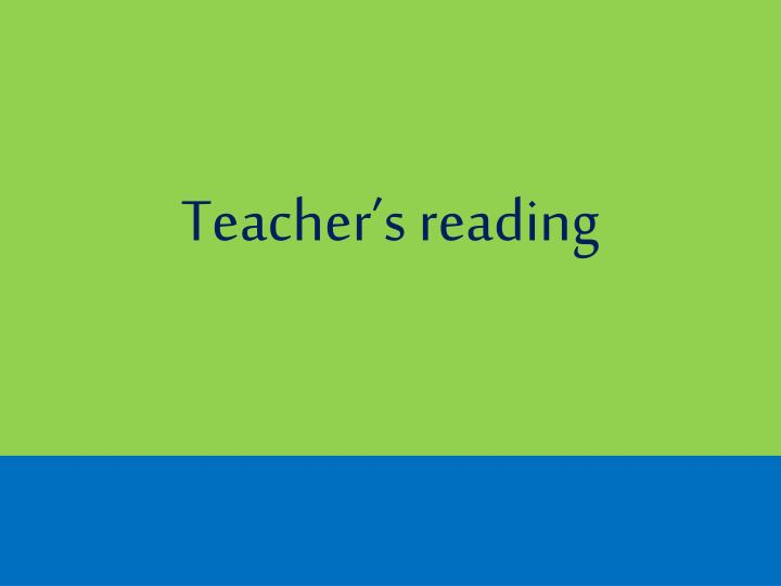 Teacher's reading